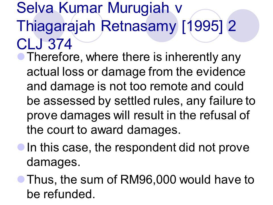 Selva Kumar Murugiah v Thiagarajah Retnasamy [1995] 2 CLJ 374